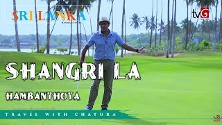 Travel With Chatura Shangri La Hambanthota Sri Lanka