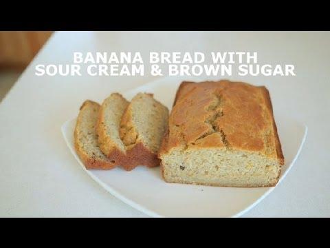 Banana Bread With Sour Cream Brown Sugar Banana Bread