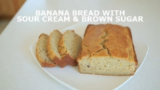Banana Bread With Sour Cream & Brown Sugar : Banana Bread
