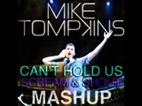 Can't Hold Us Scream & Shout MASHUP- Mike Tompkins (Audio)