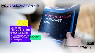 BASECAMP ON AIR   Young+Restless: Zwischen Fallzahlen und Wahlprognosen MSL Public-Affairs-Umfrage