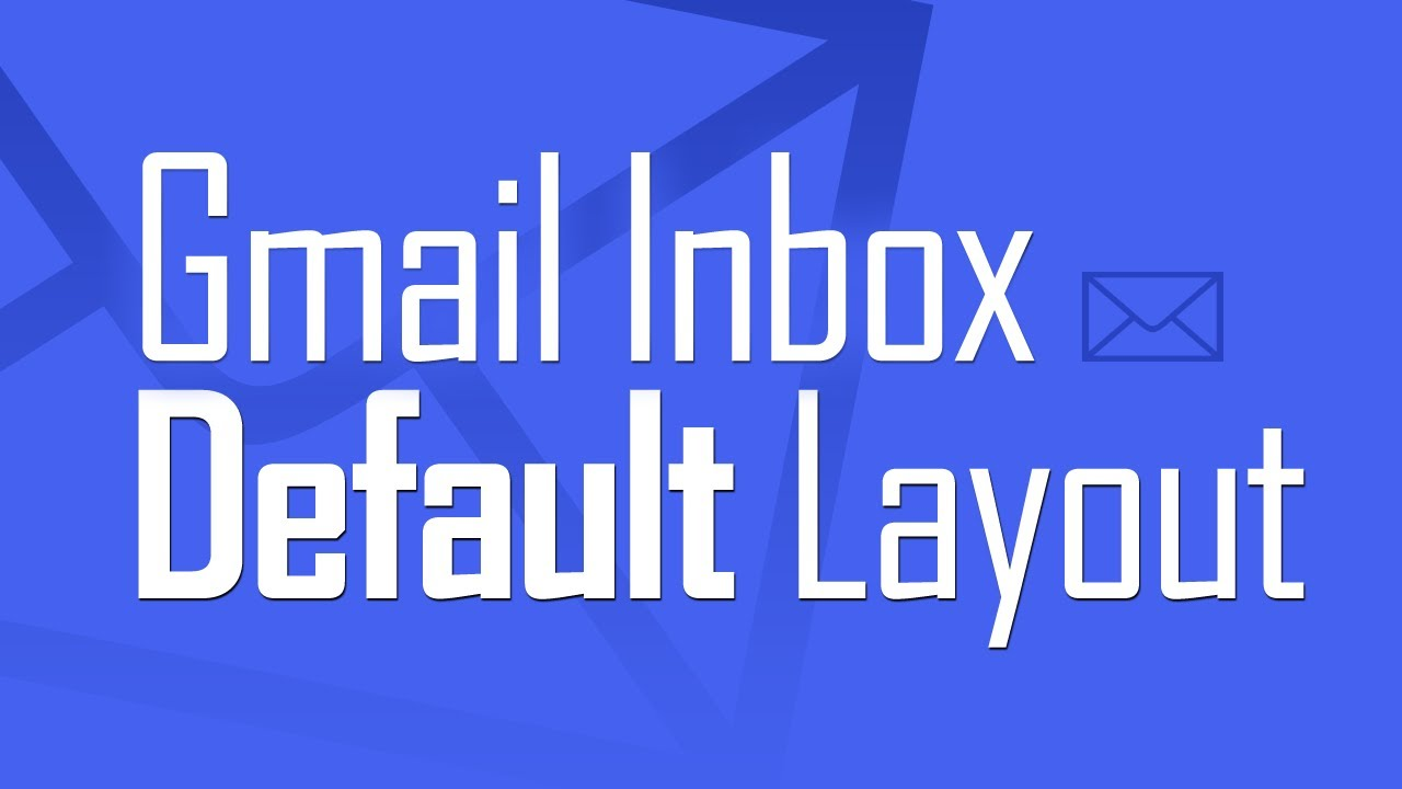 Restore default Gmail inbox layout