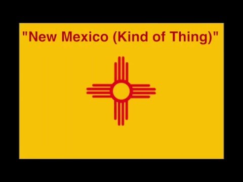 New Mexico (Kind of Thing)