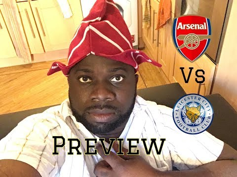 Arsenal Vs Leicester City | Surely We Have Learnt From Our Previous Opening Day Woes | Preview Vlog