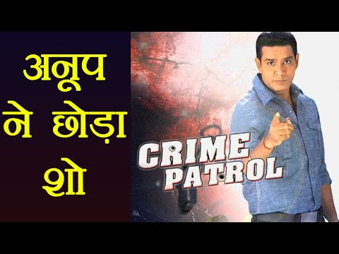 Crime Petrol: Anup Soni QUITS the show after 8 years; Here's why | FilmiBeat