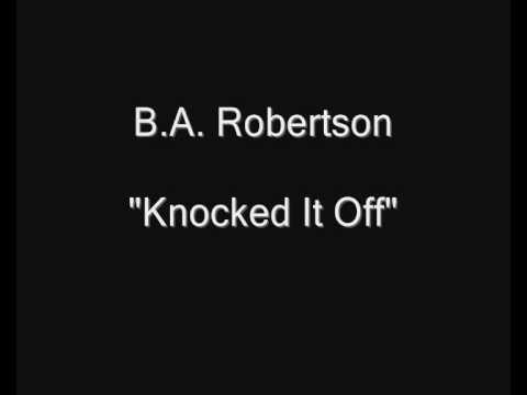 B.A. Robertson - Knocked It Off [HQ Audio]