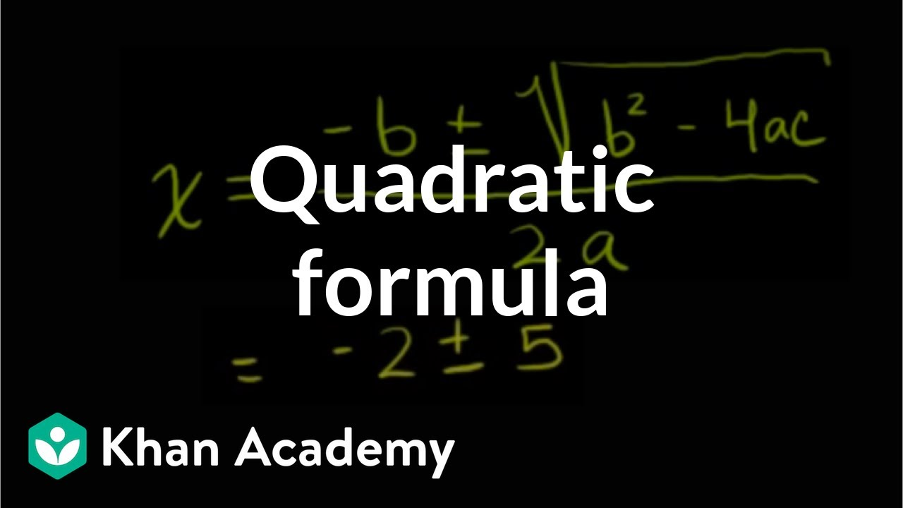 The quadratic formula | Algebra (video) | Khan Academy