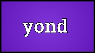 Yond Meaning