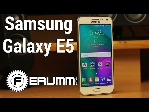 Samsung Galaxy E5 обзор. Слабые и сильные места смартфона Samsung Galaxy E5 E500H DUOS от FERUMM.COM