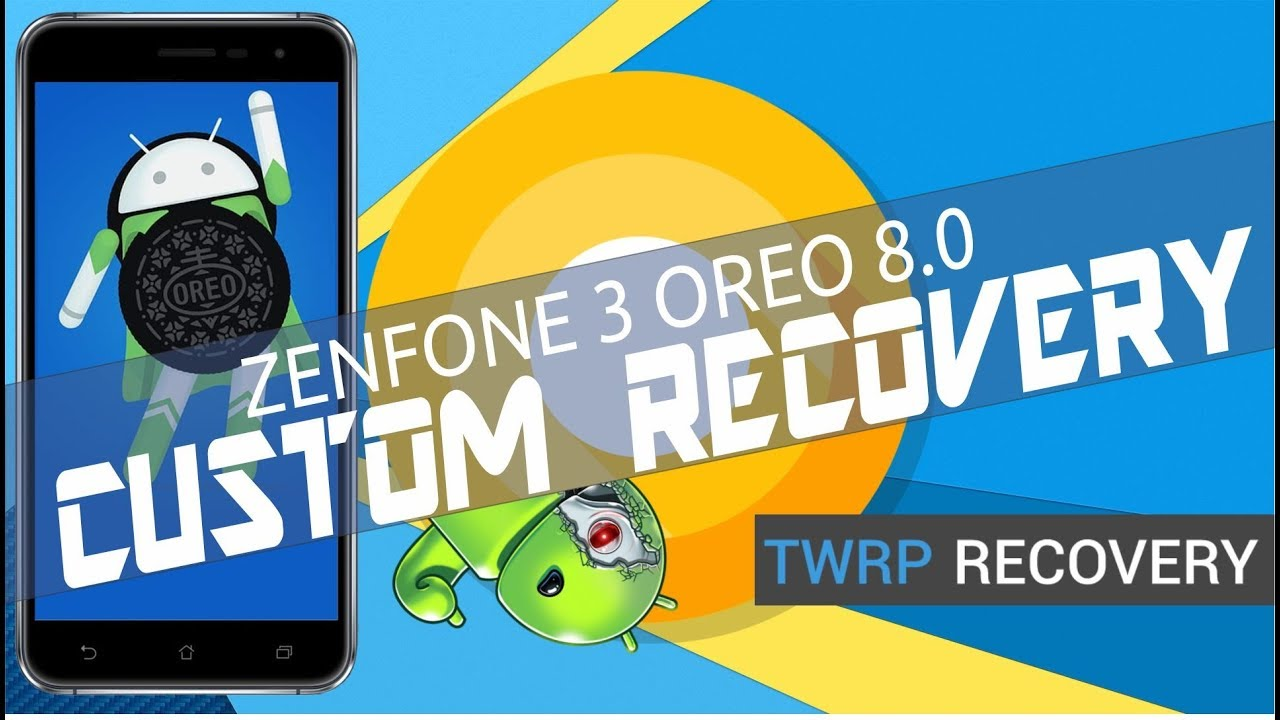 Custom Recovery Zenfone 3 Android Oreo 8 0 Team Win Recovery Project