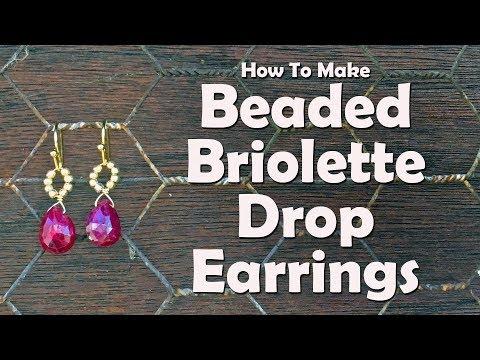 How To Make Beaded Briolette Drop Earrings: Jewelry Making Tutorial