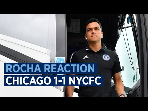 Rocha Reaction | Chicago Fire 1-1 NYCFC