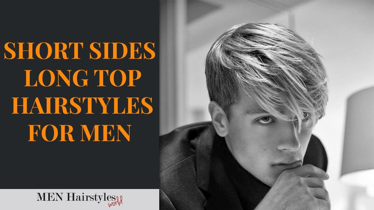 30 Short Sides Long Top Hairstyles For Men 2019 Youtube