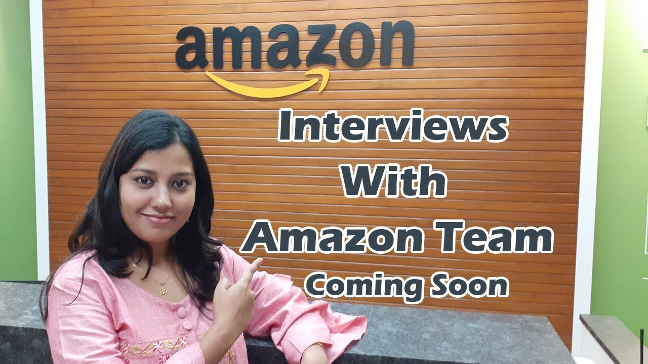 Interviews with Amazon Team @ Amazon Office WTC, Bangalore