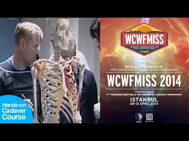 Minimally Invasive Spine Surgery Course TURKMISS - WCWFMISS PreCongress Cadaver Hands-on Workshop