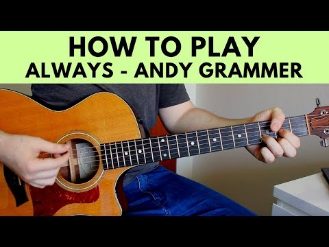 How To Play Always - Andy Grammer Guitar Tutorial w/ Chords