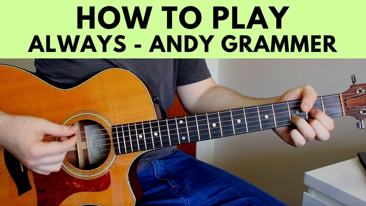 How To Play Always Andy Grammer Guitar Tutorial W Chords Youtube