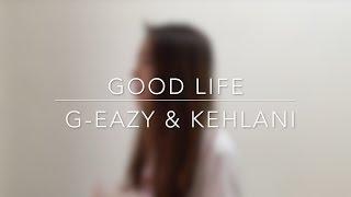 Good Life G-Eazy Kehlani JUNE.mp3