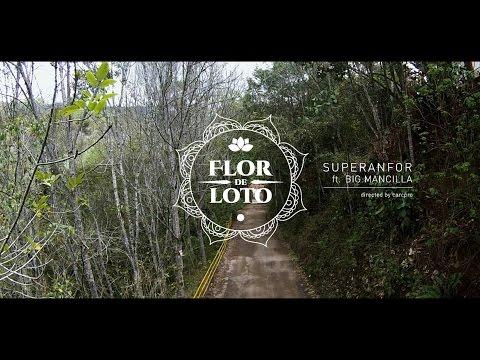 Flor de Loto - Superanfor Feat. Big Mancilla