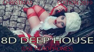 Christmas Deep House Mix 2019 | 8D Audio Deep House Remixes Of Popular Songs