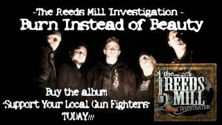 Watch Reeds Mill Investigation Burn Instead Of Beauty video
