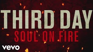 Third Day - Soul On Fire (Official Lyric Video)
