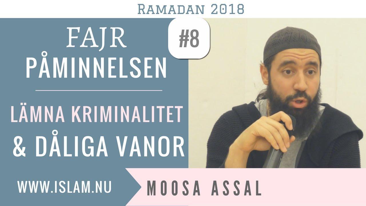 Fajr Påminnelse #8 | Lämna kriminalitet & dåliga vanor | Moosa Assal