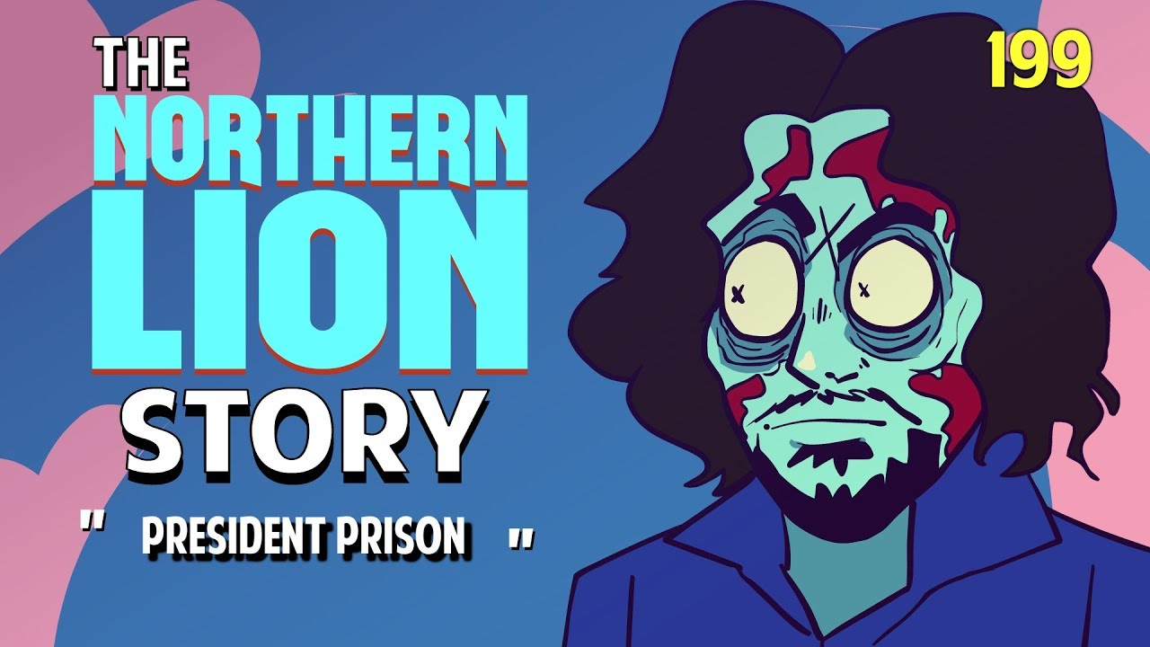 The Northernlion Story: Episode 199 - President Prison
