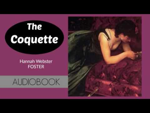 hannah webster foster the coquette essays Read hannah foster's the coquette—a fictional novel, though as the introduction reveals, one based on actual events—and write a 3-page essay that answers the following question:.