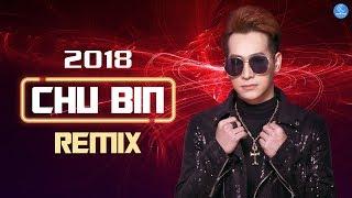Liên Khúc Chu Bin Remix Hay Nhất 2019 - Em Ơi Em Đâu Rồi, Giả Vờ Thương Anh Được Không