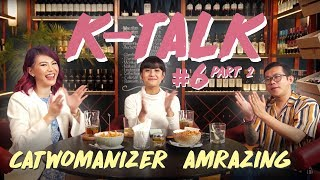 #KTALK6 Film, Musik & 2019 with Amrazing & Catwomanizer