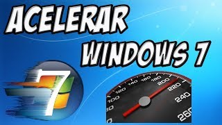Como Acelerar Windows 7 Al 100% Sin Programas | 2019