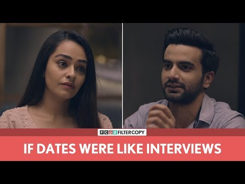 FilterCopy | If Dates Were Like Interviews | Ft. Ayush Mehra And Apoorva Arora