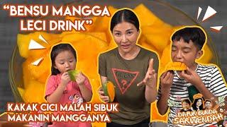 """DAPUR BUNDA SARWENDAH: BENSU MANGGA LECI DRINK | KAKAK CICI MALAH SIBUK MAKANIN MANGGANYA"""