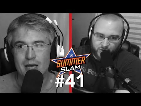 Wrestleview Live #41: WWE SummerSlam 2018 Review