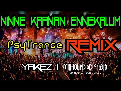Ninne Kaanan Ennekkaalum [Yakez] Remix | Full Song | Yakez & Mixhound 3D Studio