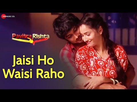 Jaisi Ho Waisi Raho|Sushant S Rajput,Ankita|Pavitra Rishta Unreleased Song|Yasser Desai|Vinay Tiwari