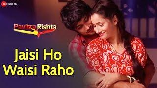Jaisi Ho Waisi Raho|Sushant S Rajput,Ankita|Pavitra Rishta Unreleased Song|Yasser Desai|Vinay Tiwari thumbnail