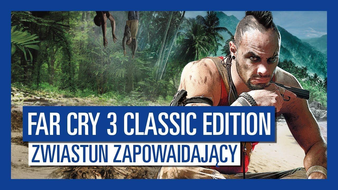 Far Cry 3 Classic Edition: zwiastun zapowiadający