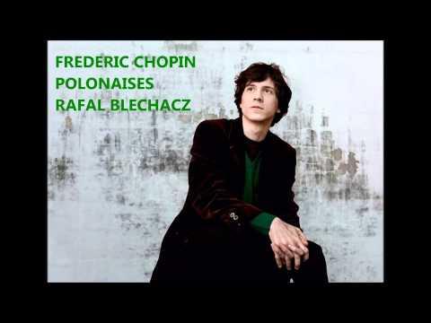 Frédéric Chopin: Polonaises - Rafal Blechacz (Audio video)
