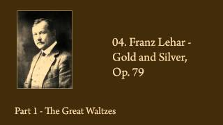 04. Franz Lehar - Gold and Silver, Op. 79
