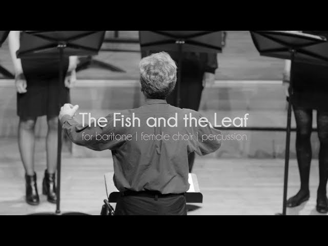 The Fish and the Leaf | for baritone, female choir & percussion | Fanis Zachopoulos