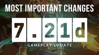 Dota 2 NEW 7.21d Patch GAMEPLAY UPDATE - MOST IMPORTANT CHANGES!