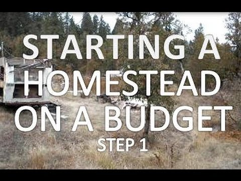 Starting A Homestead On A Budget - Step 1