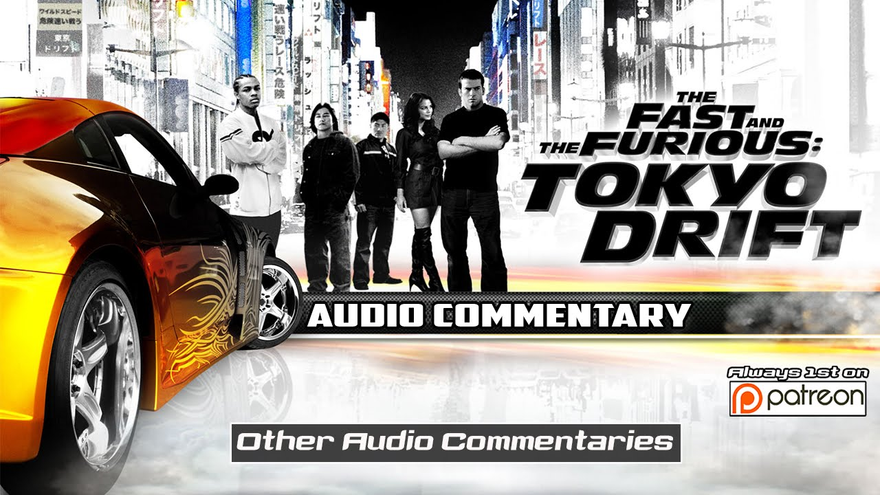 Fast And Furious 3 Full Movie >> The Fast And The Furious Tokyo Drift Audio Commentary Youtube