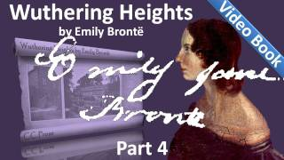 Part 4 - Wuthering Heights Audiobook by Emily Bronte (Chs 17-21)(Part 4. Classic Literature VideoBook with synchronized text, interactive transcript, and closed captions in multiple languages. Audio courtesy of Librivox. Read by ..., 2011-09-22T12:53:43.000Z)
