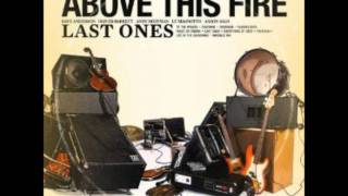 Above This Fire - Invisible Ink YouTube Videos