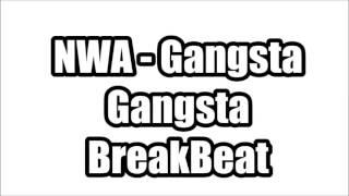 NWA   Gangsta Gangsta BreakBeat