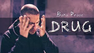 Bakaprase   Drug (official Music Video)