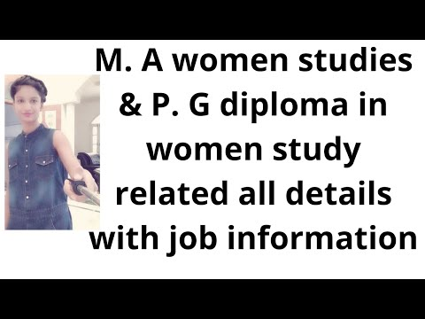 M. A women studies & P. G diploma in women study related all details with job information